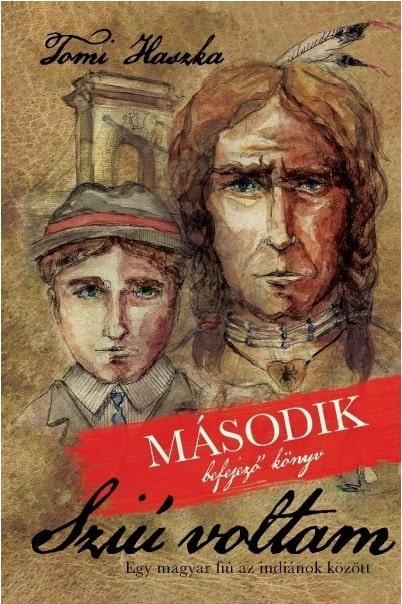 haszka-tomi-sziu-voltam-masodik-befejezo-konyv-egy-magyar-fiu-az-indianok-kozott
